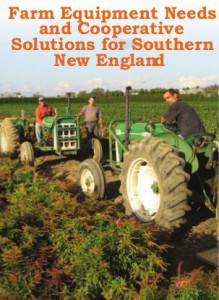 Farm Equipment Needs and Cooperative Solutions for Southern New England--Report, November 2012