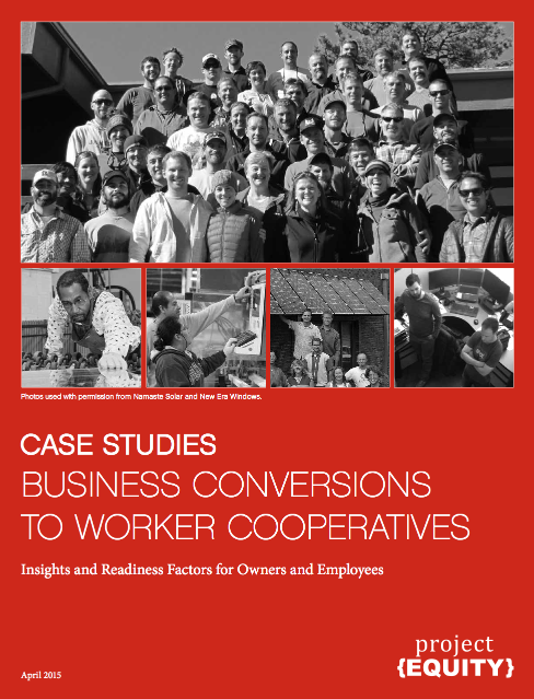 Case Studies: Business Conversions to Worker Cooperatives